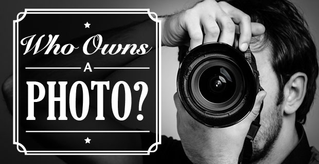 Who Owns a Photo? Image Copyrights Explained in One Infographic